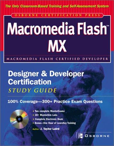 Macromedia Flash Mx: Designer and Developer Certification Study Guide (Osborne certification press) por J. Taylor Laird