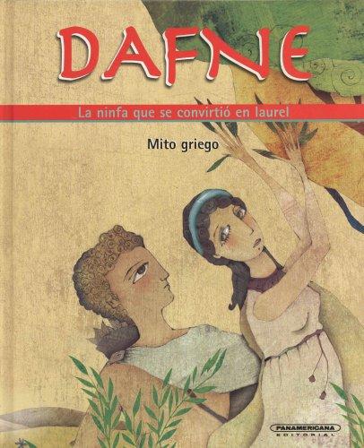 Dafne: La Ninfa Que Se Convirti En Laurel (Mitos Para Nios)