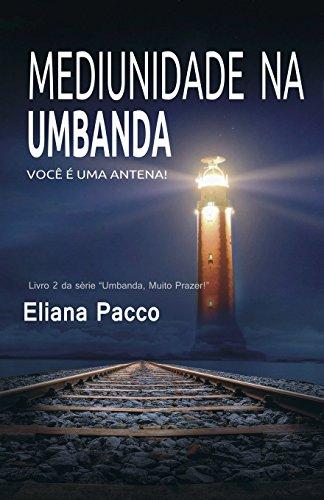Mediunidade na Umbanda por Eliana Pacco