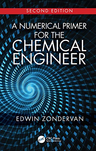 A Numerical Primer for the Chemical Engineer, Second Edition (English Edition)