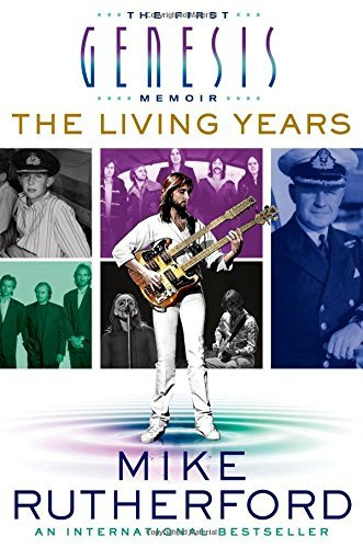 The Living Years: The First Genesis Memoir by Mike Rutherford (2015-02-10)