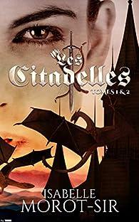 Les Citadelles: Tomes 1 & 2 par Isabelle Morot-Sir