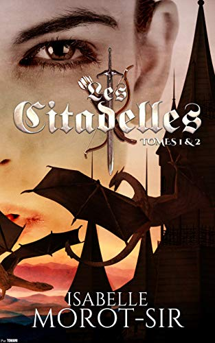 Les Citadelles: Tomes 1 & 2 - Isabelle Morot-Sir (2018) sur Bookys