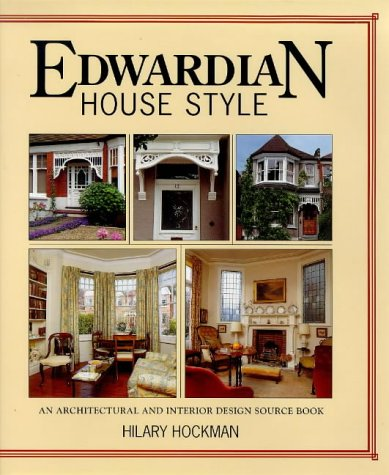 Edwardian House (Edwardian House Style: An Architectural and Interior Design Source Book)
