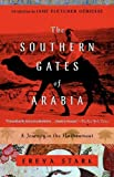 The Southern Gates of Arabia: A Journey in the Hadhramaut: A Journey in the Hadramaut (Modern Library Paperbacks)