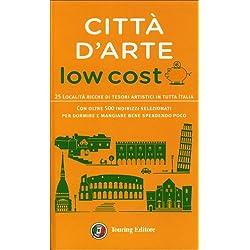 Città d'arte low cost. 25 località ricche di tesori artistici in tutta Italia
