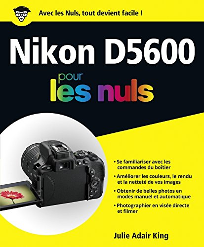 Nikon D5600 pour les Nuls grand format par Julie ADAIR KING