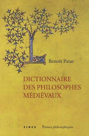 Dictionnaire des philosophes médiévaux par Benoît Patar