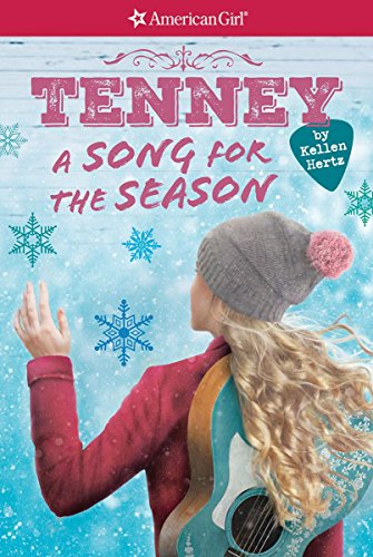 A Tenney: A Song for the Season (American Girl: Tenney Grant, Book 4) -