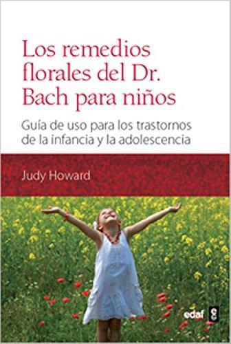 Los remedios florales del Dr. Bach para niños: Guía de uso para los trastornos de la infancia y la adolescencia (Plus Vitae) - 9788441431126 por Judy Howard