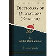 Dictionary of Quotations (English) (Classic Reprint)