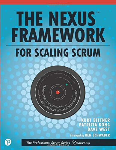 Nexus Framework for Scaling Scrum, The: Continuously Delivering an Integrated Product with Multiple Scrum Teams por Kurt Bittner