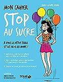 Mon cahier Stop au sucre - Format Kindle - 9782263150432 - 4,99 €