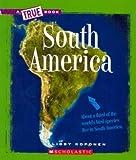 South America (True Books) by Libby Koponen (2009-03-05)