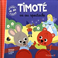 Timoté va au spectacle par Emmanuelle Massonaud