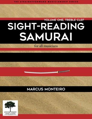 Sight-Reading Samurai [Volume One: Treble Clef]: for all musicians (The Straightforward Musicianship Series)