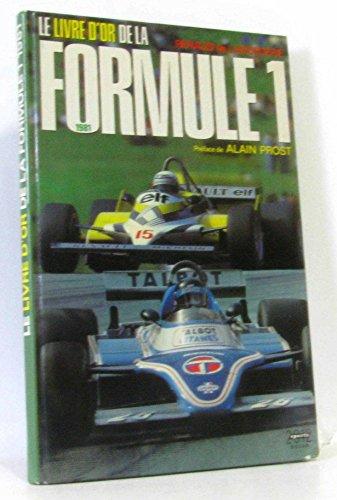 Le livre d'or de la formule 1. 1981 par Laborderie Renaud de