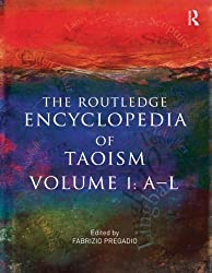 The Routledge Encyclopedia of Taoism: Volume One: A-L (2011-06-28)