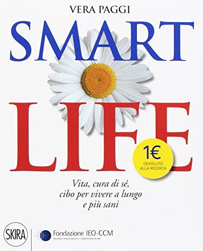 smart-life-vita-cura-di-se-cibo-per-vivere-a-lungo-e-piu-sani