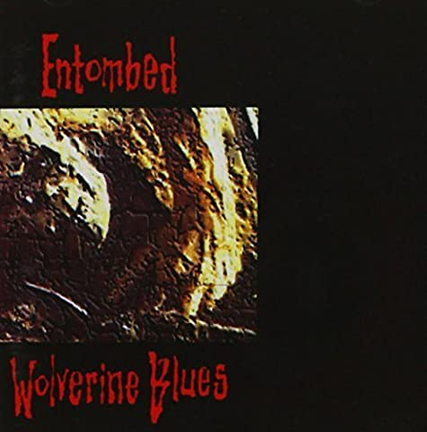 ENTOMBED WOLVERINE BLUES by ENTOMBED