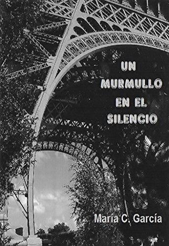 Un murmullo en el silencio par María C. García