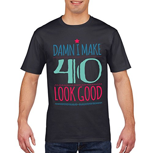 Damn I Make 40 Look Good 40th Birthday T Shirt Funny Mens Womens Forty
