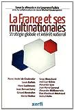 La France et ses multinationales - Stratégie globale et intérêt national