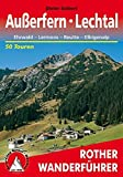 Außerfern - Lechtal: Ehrwald - Lermoos - Reutte - Elbigenalp. 50 Touren