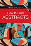 How to Paint Abstracts (Pocket Art Guides) by Gabriel Martin Roig (1-Mar-2012) Hardcover