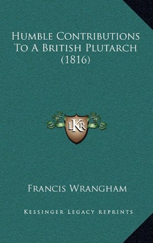 Humble Contributions to a British Plutarch (1816)