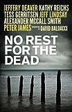 No Rest for the Dead by Jeffrey Deaver (2011-06-30) - Jeffrey Deaver;David Baldacci;Alexander McCall Smith;Kathy Reichs;et al