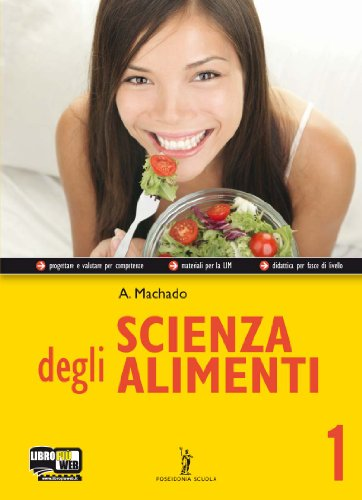 Scienza degli alimenti - Volume 1. Con Me book e Contenuti Digitali Integrativi online