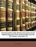 Zeitschrift Für Wissenschaftliche Mikroskopie Und Mikroskopische Technik, Volume 13