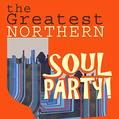The Greatest Northern Soul Party!