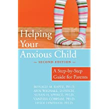 Helping Your Anxious Child: A Step-by-Step Guide for Parents (English Edition)
