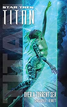 Star Trek: Titan #5: Over a Torrent Sea (English Edition) von [Bennett, Christopher L.]