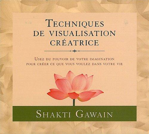 Techniques de visualisation créatrice - Livre audio 3 CD