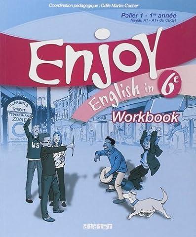 Enjoy English in 6e Palier 1-1re année Niveau A1-A1+ du
