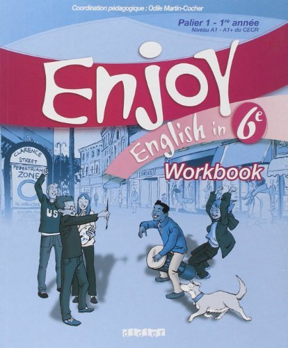 Enjoy English in 6e Palier 1-1re année Niveau A1-A1+ du CECR : Workbook de Michèle Meyer (2007) Broché