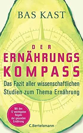 Der Ernährungskompass: Das Fazit aller wissenschaftlichen Studien ...