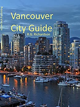 Vancouver BC City Guide (Waterfront Series Book 6) (English Edition) par [Richardson, R.G.]