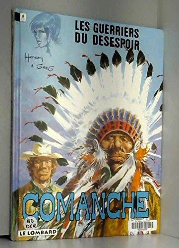 Comanche, tome 2 : Les Guerriers du désespoir