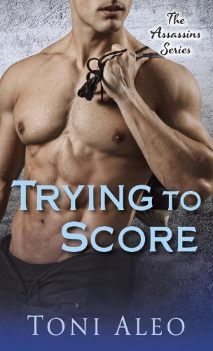 Trying to Score: The Assassins Series by Toni Aleo (2013-04-23)