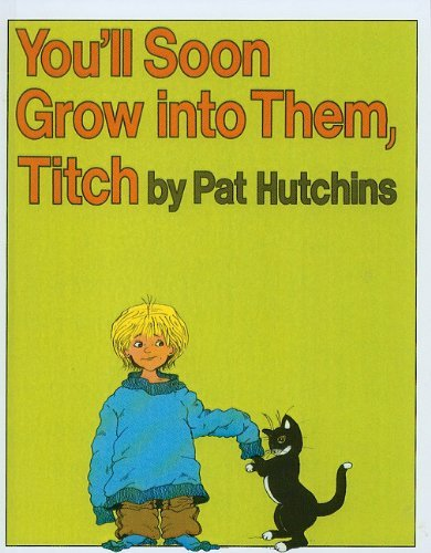 You'll Soon Grow Into Them, Titch by Pat Hutchins (2010-01-01)