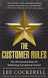 The Customer Rules by Lee Cockerell (2013-03-07)