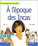 A l'époque des Incas (Enfants Ds Hist)