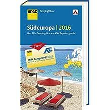 ADAC Campingführer Südeuropa 2016: mit herausnehmbarer Planungskarte