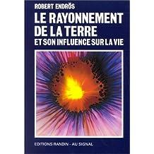 Le rayonnement de la terre et son influence sur la vie