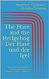 The Hare and the Hedgehog / Der Hase und der Igel (Bilingual Edition: English - German / Zweisprachige Ausgabe: Englisch - Deutsch) (English Edition)