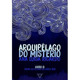 Arquipélago do mistério (Todas as letras do arco-íris Livro 5) (Portuguese Edition)